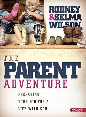 The Parent Adventure: Preparing Your Kid for a Life with God [With 2 DVDs]