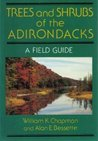 Trees And Shrubs Of The Adirondacks