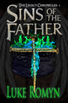 Sins of the Father (The Legacy Chronicles-Book 2)