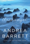 Archangel by Andrea Barrett
