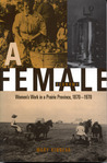 A Female Economy: Women's Work in a Prairie Province, 1870-1970