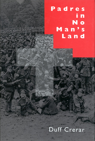 Padres in No Man's Land, First Edition: Canadian Chaplains and the Great War