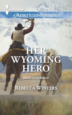 Her Wyoming Hero (Daddy Dude Ranch, #3)