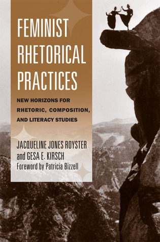 Feminist Rhetorical Practices by Jacqueline Jones Royster