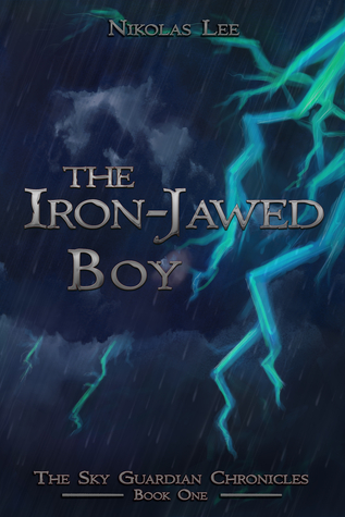 The Iron-Jawed Boy Sky Guardian Chronicles 1