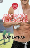 Knowing the Score (London Legends #1)