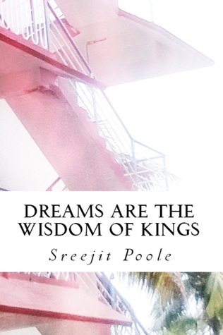 Dreams are the Wisdom of Kings