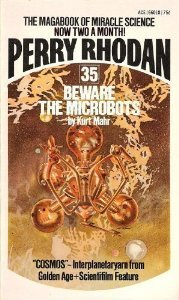 Beware The Microbots (Perry Rhodan, 35)