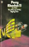 The Planet of the Dying Sun (Perry Rhodan - English, #11)
