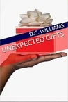 Unexpected Gifts by D.C.  Williams