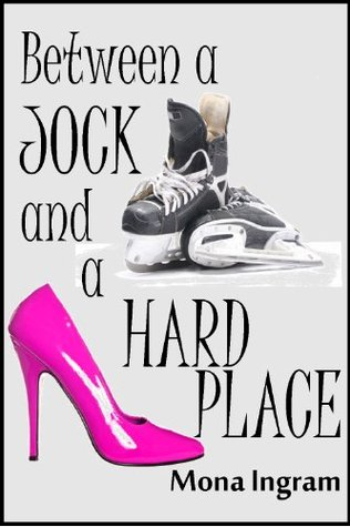 Between a Jock and a Hard Place by Mona Ingram