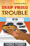 Deep Fried Trouble (Eugeena Patterson Mysteries, Book 1)