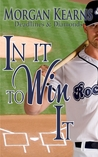 In It To Win It by Morgan Kearns