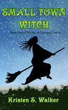 Small Town Witch (The Fae of Calaveras County, #1)