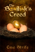 The Basilisk's Creed, Volume One (The Basilisk's Creed #1)