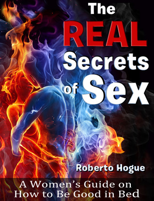 Real Secrets Of Sex Quotes By Roberto Hogue 1