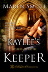 Kaylee's Keeper (Masters of the Castle, #2)