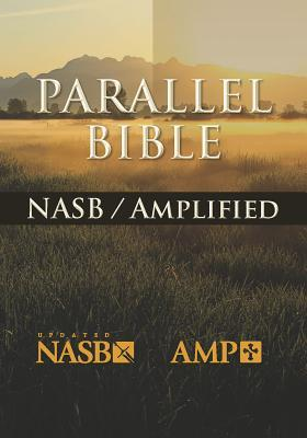 Holy Bible: NASB New American Standard, Amplified Parallel Bible