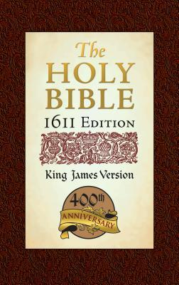 The Holy Bible 1611 Edition by Anonymous
