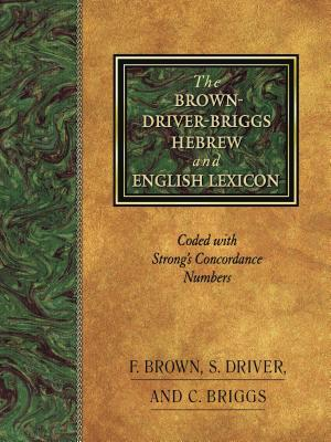 The Brown-Driver-Briggs Hebrew and English Lexicon by F. Brown