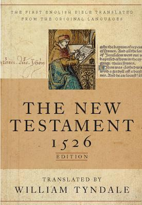 The Tyndale New Testament: A Facsimile of the 1526 Edition