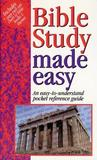Bible Study Made Easy - An Easy-to-Understand Pocket Reference Guide