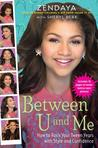 Between U and Me by Zendaya Coleman