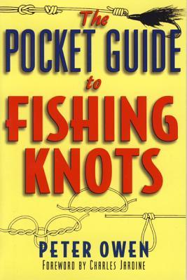 The Pocket Guide to Fishing Knots by Peter Owen