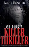 Writing a Killer Thriller by Jodie Renner