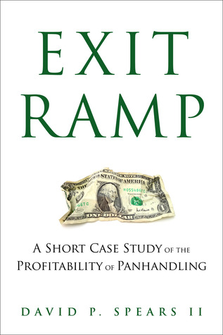 Exit Ramp: A Short Case Study of the Profitability of Panhandling