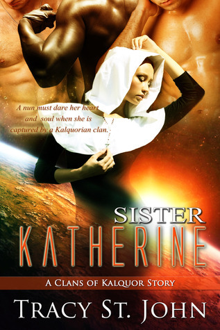 Download free Sister Katherine (Clans of Kalquor #7.5) PDF by Tracy St. John