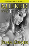 Milked Into Thrall by Jena Cryer