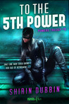 To the Fifth Power (Powers, #1)