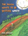 The Moon Wants To Be Spotless White by Priya Narayanan