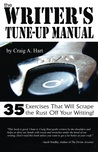 The Writer's Tune-up Manual: 35 Exercises That Will Scrape the Rust Off Your Writing