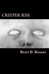 Creeper Rise by Brett D. Houser