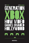 Generation Xbox by Jamie Russell