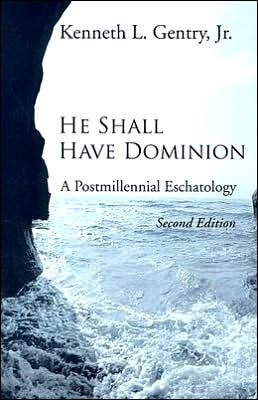 He Shall Have Dominion by Kenneth L. Gentry Jr.