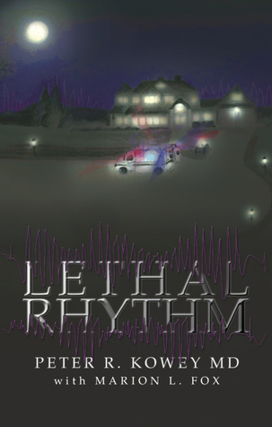 Lethal Rhythm by Peter R. Kowey