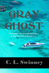 Gray Ghost by C.L. Swinney