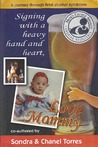 Signing with a Heavy Hand and Heart, Love Mommy: A Journey Through Fetal Alcohol Syndrome