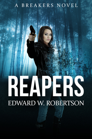 Breakers 4 - Reapers (REQ) - Edward W. Robertson