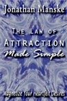 The Law of Attraction Made Simple: Magnetize Your Heartfelt Desires