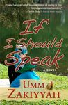 If I Should Speak by Umm Zakiyyah