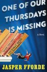 One of Our Thursdays Is Missing: A Novel (Thursday Next #6)