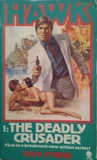 The Deadly Crusader (Hawk, #1)