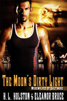 The Moon's Dirty Light (Werewolves of Baltimore, #1)