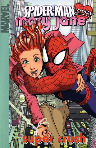 Spider-Man Loves Mary Jane, Vol. 1 by Sean McKeever