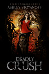 Deadly Crush (Deadly Trilogy, #1)