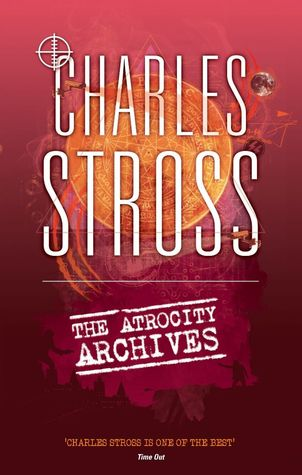 The Atrocity Archives (The Laundry, #1)